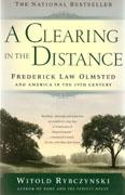 OLMSTED: A CLEARING IN THE DISTANCE. FREDERICK LAW OLMSTED AND AMERICA IN THE 19TH CENTURY