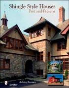SHINGLE STYLE HOUSES. PAST AND PRESENT