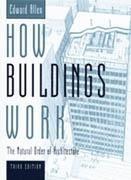 HOW BUILDINGS WORK. THE NATURAL ORDER OF ARCHITECTURE