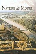 NATURE AS MODEL. SALOMON DE CAUS AND EARLY SEVENTEENTH CENTURY LANDSCAPE DESIGN