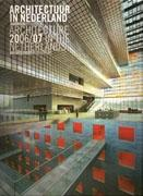 ARCHITECTURE IN THE NETHERLANDS. YEARBOOK 2006/07.