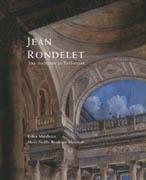 RONDELET: JEAN RONDELET. THE ARCHITECT AS TECHNICIAN