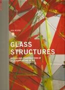 GLASS STRUCTURES. DESIGN AND CONSTRUCTION OF SELF-SUPPORTING SKINS