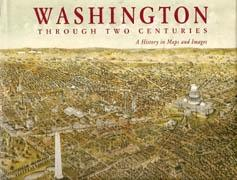 WASHINGTON THROUGH TWO CENTURIES. A HISTORY IN MAPS AND IMAGES **