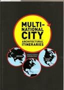 MULTINATIONAL CITY. ARCHITECTURAL ITINERARIES.