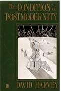 CONDITION OF POSTMODERNITY, THE