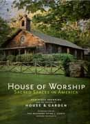 HOUSE OF WORSHIP. SACRED SPACES IN AMERICA