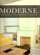 MODERNE. FASHIONING THE FRENCH INTERIOR.