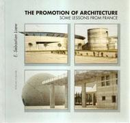 PROMOTION OF ARCHITECTURE, THE. SOME LESSONS FROM FRANCE **