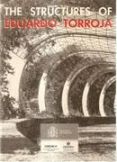 TORROJA: THE STRUCTURES OF EDUARDO TORROJA.