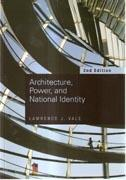 ARCHITECTURE, POWER, AND NATIONAL IDENTITY.