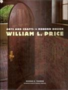 PRICE: WILLIAM L. PRICE. ARTS AND CRAFTS TO MODERN DESIGN.
