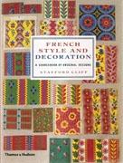 FRENCH STYLE AND DECORATION. A SOURCEBOOK OF ORIGINAL DESIGNS