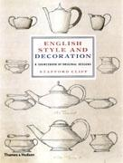 ENGLISH STYLE AND DECORATION. A SOURCEBOOK OF ORIGINAL DESIGNS