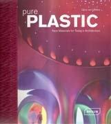 PURE PLASTIC. NEW MATERIALS FOR TODAY'S ARCHITECTURE