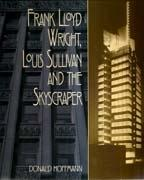 WRIGHT/SULLIVAN : FRANK LLOYD WRIGHT, LOUIS SULLIVAN AND THE SKYSCRAPER *