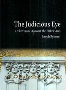 JUDICIOUS EYE. ARCHITECTURE AGAINST THE OTHER ARTS