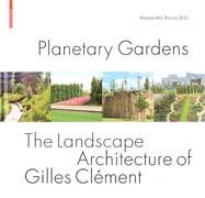 CLEMENT: PLANETARY GARDENS. THE LANDSCAPE ARCHITECTURE  OF GILLES CLEMENT