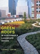 GREEN ROOFS. IN SUSTAINABLE LANDSCAPE DESIGN