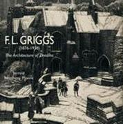 GRIGGS: F.L. GRIGGS (1876-1938) THE ARCHITECTURE OF DREAMS