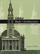 GIBB'S BOOK OF ARCHITECTURE. AAN EIGHTEENTH - CENTRY CLASSIC