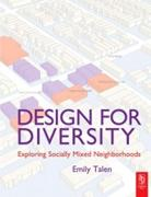 DESIGN FOR DIVERSITY. EXPLORING SOCIALLY MIXED NEIGHBOURHOODS