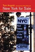 NEW YORK FOR SALE. COMMUNITY PLANNING CONFRONTS GLOBAL REAL ESTATE*