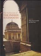 ARCHITECTURE OF THE INDIAN SULTANATES, THE