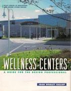 WELLNESS CENTERS. A GUIDE FOR THE DESIGN PROFESSIONAL