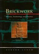 BRICKWORK. HISTORY, TECHNOLOGY AND PRACTICE. VOL 1. REPRINT. 1994