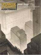 FERRISS: THE POWER OF BUILDING 1920-1950