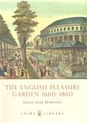 ENGLISH PLEASURE GARDEN 1660-1860, THE