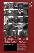 HOMES, CITIES AND NEIGHBOURHOODS. PLANNING AND THE RESIDENTIAL LANDSCAPES OF MODERN BRITAIN