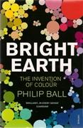 BRIGHT EARTH. THE INVENTION OF COLOUR. REED