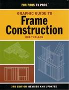 GRAPHIC GUIDE TO FRAME CONSTRUCTION.( 3RD EDITION)