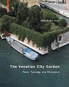 VENETIAN CITY GARDEN, THE :  PLACE, TYPOLOGY AND PERCEPTION
