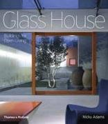 GLASS HOUSE. BUILDINGS FOR OPEN LIVING**