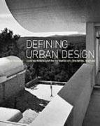 DEFINING URBAN DESIGN: CIAM ARCHITECTS AND THE FORMATION OF A DISCIPLINE, 1937-69