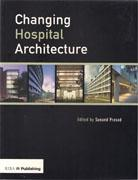 CHANGING HOSPITAL ARCHITECTURE