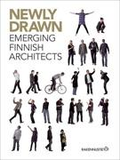 NEWLY DRAWN. EMERGING FINNISH ARCHITECTS