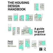 THE HOUSING DESIGN HNDBOOK. A GUIDE TO GOOD PRACTICE