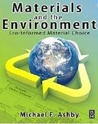 MATERIALS AND THE ENVIRONMENT: ECO - INFORMED. MATERIAL CHOICE