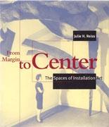 FROM MARGIN TO CENTER. THE SPACES OF INSTALLATION ART