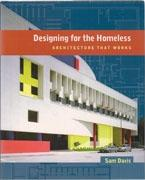 DESIGNING FOR THE HOMELESS. ARCHITECTURE THAT WORK