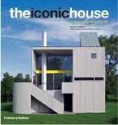 THE ICONIC HOUSE : ARCHITECTURAL MASTERWORKS SINCE 1900