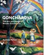 GONCHAROVA: THE ART AND DESIGN OF NATALIA GONCHAROVA