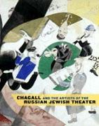 CHAGALL AND THE ARTIST OF THE RUSSIAN JEWISH THEATER