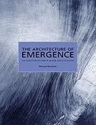ARCHITECTURE OF EMERGENCE, THE. ALGORITHMS, ENERGY AND THE EVALUATION OF FORM IN NATURE AND ARCHITECTURE