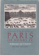 PARIS OF HENRI IV, THE. ARCHITECTURE AND URBANISM * *