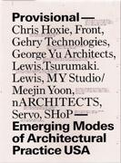 PROVISIONAL. EMERGING MODES OF ARCHITECTURAL PRACTICA USA